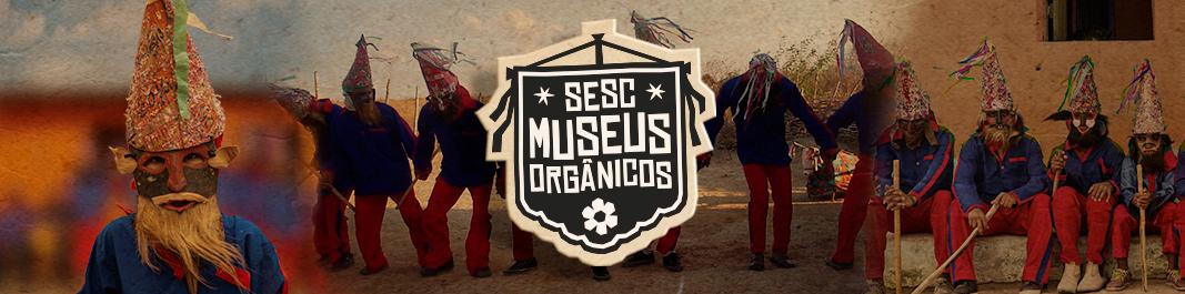 Sesc Museus Orgânicos